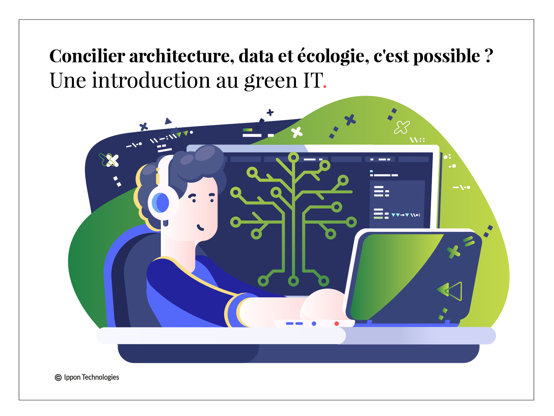 Concilier architecture, data et écologie, c'est possible ? Une introduction au green IT.